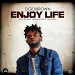 Ogidi Brown – Enjoy Life