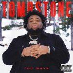 Rod Wave – Tombstone