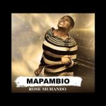 Rose Muhando – Mapambio