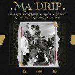 Sean Lifer – Ma Drip Ft. O'Kenneth, Reggie, Jay Bahd, Kwaku DMC, Kawabanga, City Boy