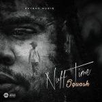Squash – Nuff Time