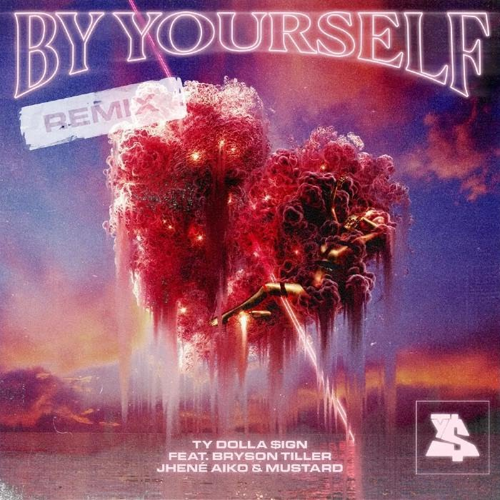 Ty Dolla $ign - By Yourself (Remix) Feat. DJ Mustard, Jhene Aiko & Bryson Tiller