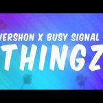 Vershon – Thingz Ft. Busy Signal