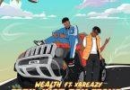 Wealth Ft. Xbreazy - Man Just Dey Move