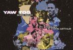 Yaw Tog - Sore (Remix) Ft. Stormzy, Kwesi Arthur