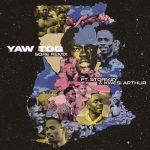 Yaw Tog – Sore (Remix) Ft. Stormzy, Kwesi Arthur