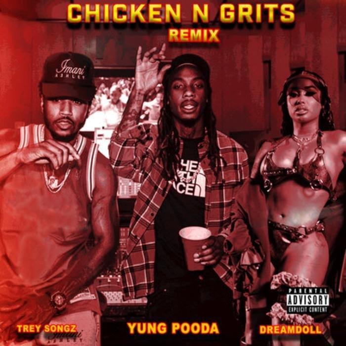 Yung Pooda & DreamDoll - Chicken N Grits Remix Feat. Trey Songz