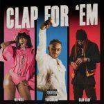 YungManny – Clap For 'Em Ft. Flo Milli & Sada Baby