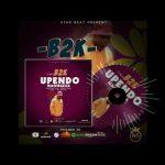 B2K – Upendo Naongeza