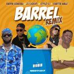 Badda General, Zj Liquid, Stylo G, Shatta Wale, Gold Up – Barrel (Remix)