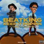 BeatKing – Keep It Poppin Ft. Ludacris & Queendom Come