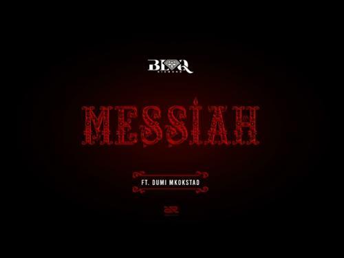 Blaq Diamond - Messiah Ft. Dumi Mkokstad