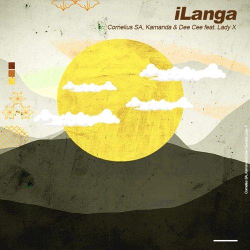 Cornelius SA - iLanga Ft. Kamanda, Dee Cee, Lady X