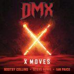 DMX – X Moves Ft. Bootsy Collins, Steve Howe & Ian Paice