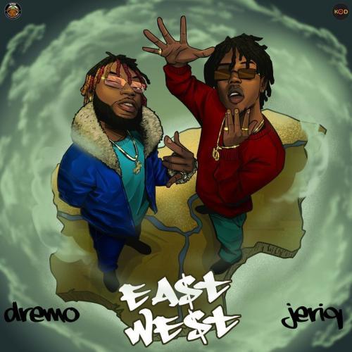 Dremo - East To West Ft. JeriQ
