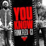 Funk Flex & CJ – You Know