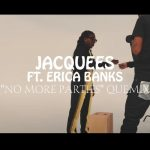 Jacquees – No More Parties (Quemix) Ft. Erica Banks