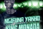King Monada - Ngifuna Yakho Ft. TNS, Leon Lee, Mack Eaze