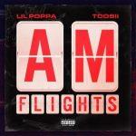 Lil Poppa & Toosii – A.M. Flights