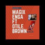 Magix Enga Ft. Otile Brown – Kale