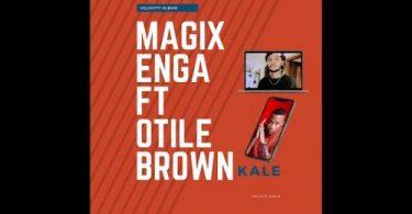 Magix Enga Ft. Otile Brown - Kale
