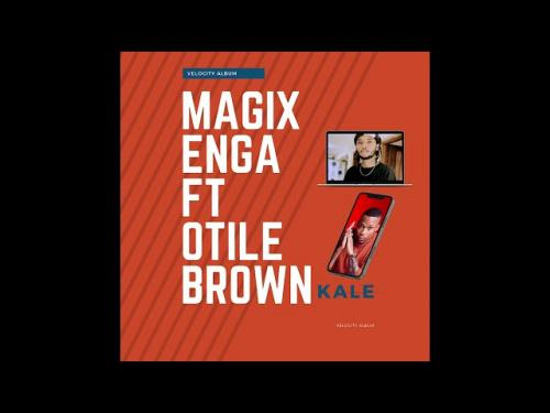 Magix Enga Ft. Otile Brown - Kale
