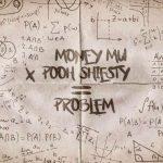 Money Mu – Problem Ft. Pooh Shiesty