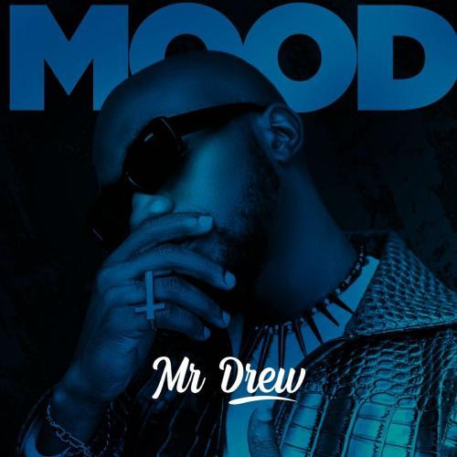 Mr Drew - Mood (Prod. by Beatz Vampire)
