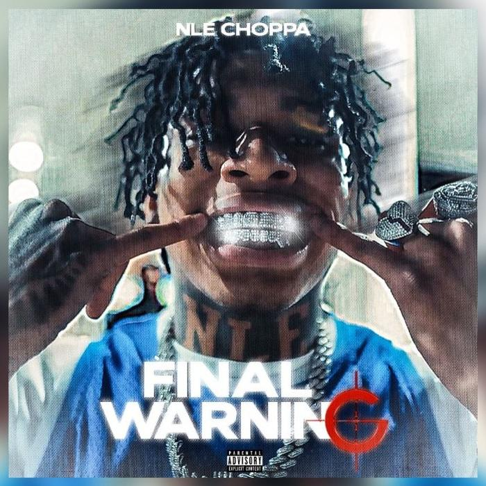 NLE Choppa - Final Warning