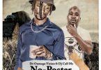 Dr Oumega Vision - No Poster Ft. DJ Call Me