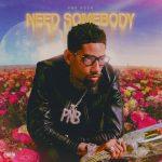 PnB Rock – Need Somebody