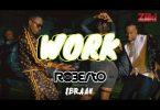 Roberto - Work Ft. Ibraah