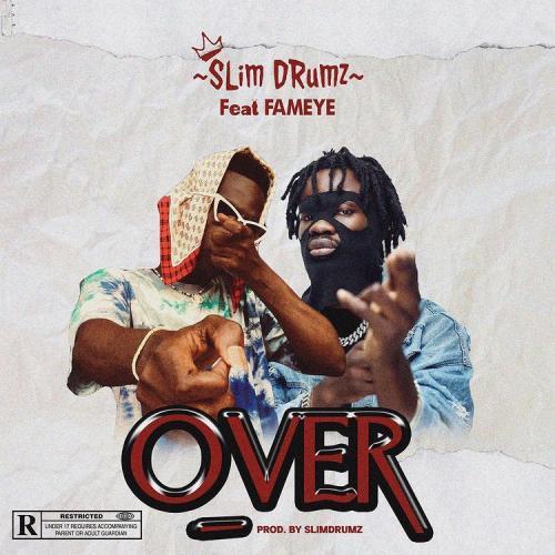 Slim Drumz - Over Ft. Fameye