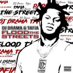 Tafia & DJ Drama – Flood The Streets