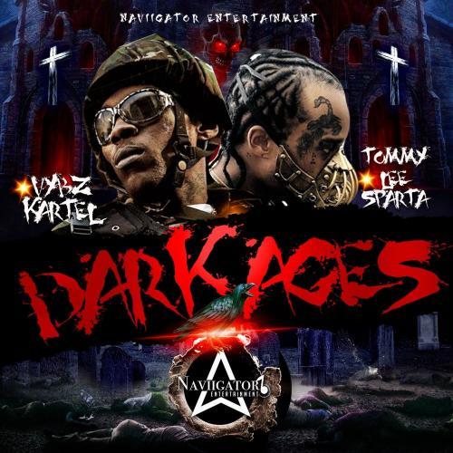 Tommy Lee Sparta - Dark Ages Ft. Vybz Kartel