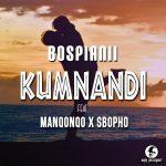 BosPianii – Kumnandi Ft. Manqonqo, Sbopho