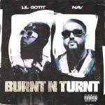 Lil Gotit Ft. NAV – Burnt N Turnt