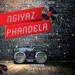 DJ Ace & Real Nox – Ngiyaz Phandela Ft. Mr Abie, Andy