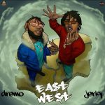 Dremo – East To West Ft. JeriQ