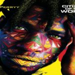 King Perryy – Citizen Of The World (New Song)