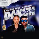 Olawale Imole Ft. Oritse Femi – Dakun