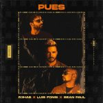 R3HAB Ft. Luis Fonsi, Sean Paul – Pues