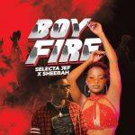 Selecta Jef Ft. Sheebah – Boy Fire