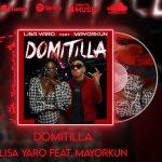 VIDEO: Lisa Yaro Ft. Mayorkun – Domitilla