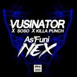 Vusinator – As'Funi Nex Ft. Soso, Killa Punch