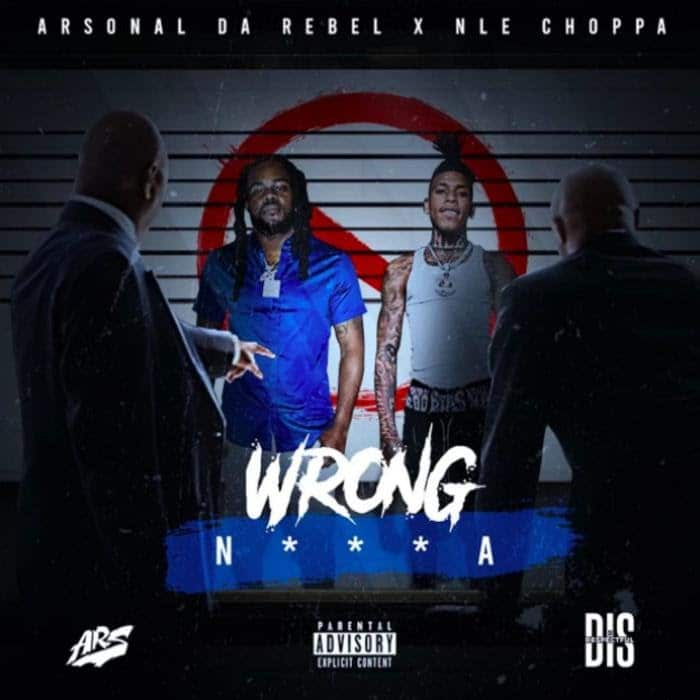 Arsonal - Wrong N***a Feat. NLE Choppa