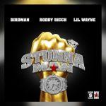 Birdman – Stunnaman Ft. Lil Wayne & Roddy Ricch