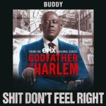 Buddy – Shit Don't Feel Right