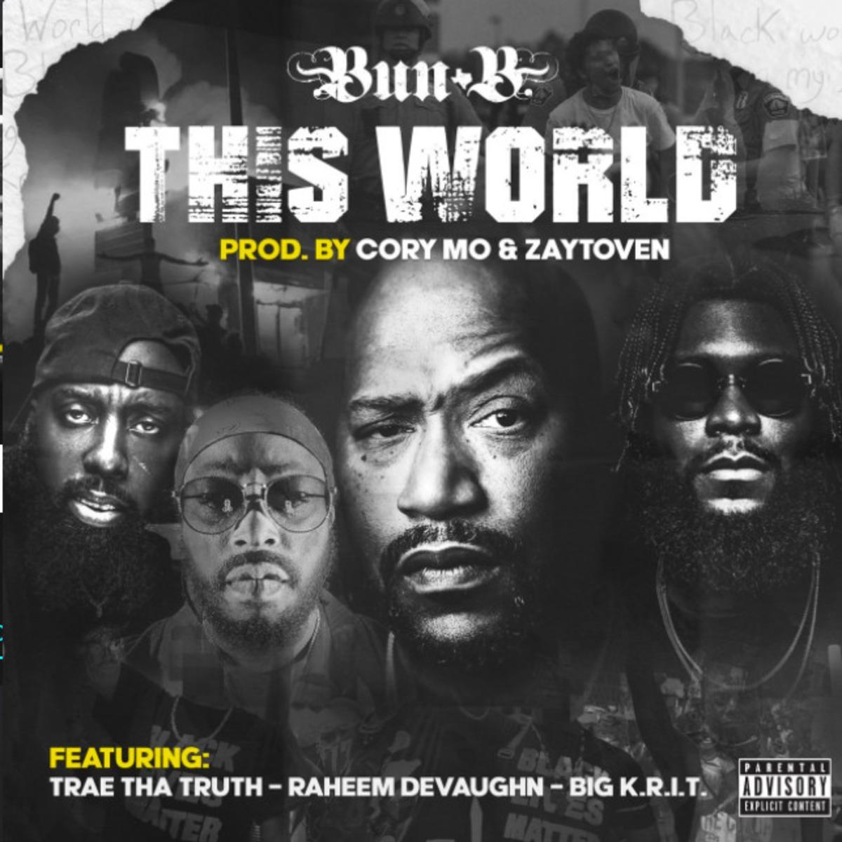 Bun B & Trae Tha Truth Ft. Raheem DeVaughn & Big K.R.I.T. - This World