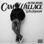 Cam Wallace & Wiz Khalifa – Retail (Remix)